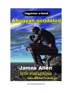 James Allen: Ahogyan gondolod | PDF to Flipbook