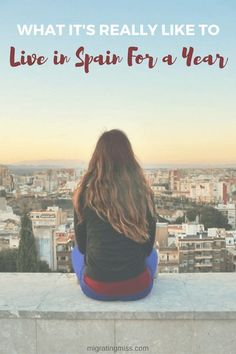 An Ode to A Year in Spain - What it's really like to live in Spain for a year. How to Move to Spain. Living in the south of Spain with sunshine, siestas and beautiful scenery. Almeria, Spain.