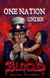 One Nation Under Blood: The Sowing