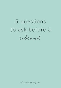 5 Questions to Ask Before a Rebrand - The Wetherills Say I Do