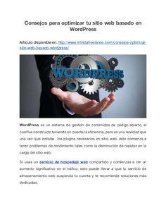 Consejos para optimizar tu sitio web basado en WordPress Artículo disponible en: http://www.mividafreelance.com/consejos-o...