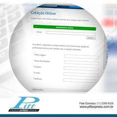 Acesse nosso chat online e solicite uma cotação agora mesmo! http://www.pittexpress.com.br/cotacao-pitt-express.php