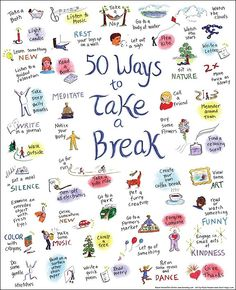 """50 Ways to Take a Break - """"Learn something new, Notice your body, Pat a furry creature, View some art..."""" (View only)"""