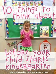 10 Things to Think About Before Your Child Starts Kindergarten (That Have Nothing to Do With Academics) - Harvard Homemaker