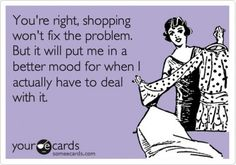 Yes! (when you're too upset to shop, that's bad...I know I'm better if I can do a little retail therapy...a book...a bookmark...pair of fuzzy socks...whatever)