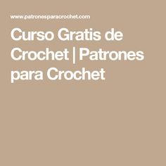 Curso Gratis de Crochet | Patrones para Crochet Crochet Stitches, Crochet Hooks, Crochet Patterns, Irene, Calm, Beautiful Crochet, How To Knit, Aprons, Loom