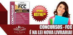Como Passar em Concursos - FCC 6.000 Questões  Editora Foco Autor: Wander Garcia 3ª Edição / 2013  De: R$149,00 Por: R$116,00 -> http://www.leinova.com.br/como-passar-em-concursos-fcc-6-000-questoes-autor-wander-garcia