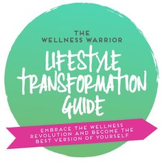 The Wellness Warrior Lifestyle Transformation Guide
