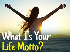 What Is Your Life Motto? Take the quiz here.