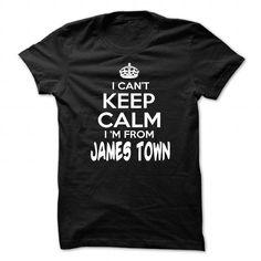 Awesome Tee I Cant Keep Calm Im James Town - Funny City Shirt !!! Shirts & Tees