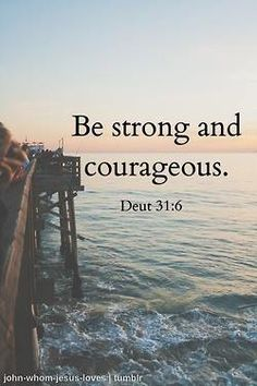 Deuteronomy 31:6. Since I like to write meaningful bible verses on the bottom of my tennis shoes before matches, I think this one will be a good one to do. (Anyone else have ideas?)                                                                                                                                                     More