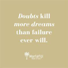 DOUBTS KILL... One more day to go till that weekend! Never doubt yourself! www.marlafiji.com #marlafiji #handbag #italianhandbag #fashion #qotd