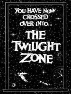 The Twilight Zone / My Dad and I used to love to watch this together.