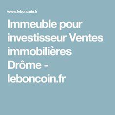 Immeuble pour investisseur Ventes immobilières Drôme - leboncoin.fr