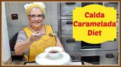 COMO FAZER CALDA CARAMELADA DIET
