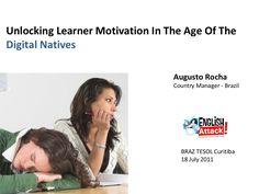 unlocking-learner-motivation-in-the-era-of-digital-natives by AugustoRochaEA via Slideshare