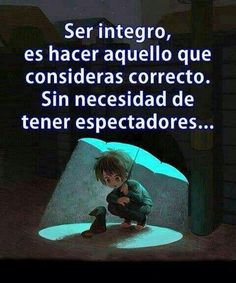 To have integrity is to do what you think is right without having spectators. Motivational Phrases, Inspirational Quotes, Plus Belle Citation, Quotes En Espanol, More Than Words, Spanish Quotes, Beautiful Words, Reiki, Wise Words