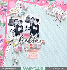 Hello Kisses - Hip Kit Club DT - Scrapbook.com