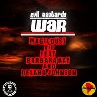 Evil Bastards - War ( Magicdust VIP Feat. Barbara Ray & Delano Johnson ) 2012 Realistic Poetry by INTERNATIONAL POET- P.D.J on SoundCloud