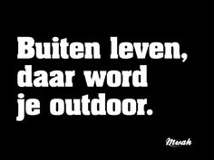 Me Time Quotes, Words Quotes, Quotes To Live By, Sayings, Scout Quotes, Dutch Words, Language Quotes, Dutch Quotes, Cool Words