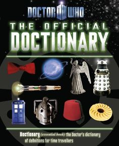 Doctor Who: Doctionary (Doctor Who (BBC Hardcover)) by Bbc Childrens Books, http://www.amazon.com/dp/B00AKMX0KA/ref=cm_sw_r_pi_dp_s2twub0N5J5X8