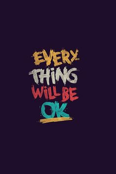 Everything Will Be OK iPhone Wallpaper #iPhone #wallpaper