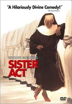 Sister Act (1992)  Directed by Emile Ardolino.  With Whoopi Goldberg, Maggie Smith, Kathy Najimy, Wendy Makkena. When a worldly singer witnesses a mob crime, the police hide her as a nun in a traditional convent where she has trouble fitting in.