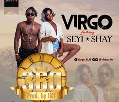 Virgo 360 Ft Seyi Shay   Xtra Large Music marked artiste Virgo unleashes a shiny new banger called 360 highlighting Nigerias finest songstress Seyi Shay. JMJ deliver this one.  music Seyi Shay