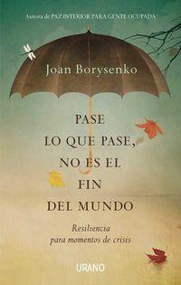 Pase lo que pase no es el fin del mundo // Joan Borysenko (Ediciones Urano)