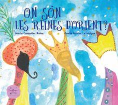 "Marta Campolier / Gaelle Bordas. ""On són les Reines d'Orient?"". Excellence Editorial (también en castellano) Editorial, Sons, Libros, Xmas, Queen, My Son, Boys, Children"