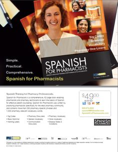 Spanish Training for Pharmacy Professionals. Spanish for Pharmacists is a comprehensive, 52-page book enabling pharmacists and pharmacy technicians to learn the basics of Spanish for effective patient counseling. ----- (As seen in the 2012 Pharmacy Platinum Pages Buyer's Guide: rxplatinumpages.com)