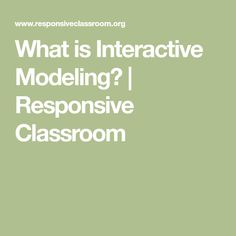 What is Interactive Modeling? | Responsive Classroom