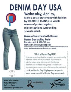 Today is Denim Day! Wear jeans in order to raise awareness of rape and sexual assault!
