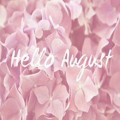 Hello August #quote