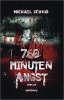 Buchvorstellung: 760 Minuten Angst - Michael Schmid - Mordsbuch.net