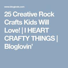 25 Creative Rock Crafts Kids Will Love! | I HEART CRAFTY THINGS | Bloglovin'