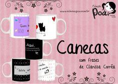 Canecas com frases de Clarissa Corrêa www.colecaopoa.com.br