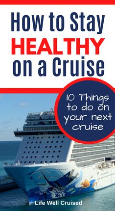 10 tips to keep healthier on your next cruise, beyond the obvious things you can do. Staying healthy on a cruise and avoiding any sicknesses is possible by following these practical tips. #cruisetips #cruise #healthytips Honeymoon Cruise, Cruise Port, Cruise Vacation, Caribbean Cruise Ships, Best Cruise Ships, Keeping Healthy, Healthy Tips, How To Stay Healthy, Cruise Packing Tips