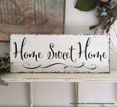 HOME SWEET HOME  This sign measures 7 x 18 and is a great addition to your home. Perfect for just about anywhere..........on the wall, on a mantle, or on a shelf.  Ready for hanging! Sign shown in VINTAGE SOFT IVORY with AGED BLACK lettering.  ~♥~ ~♥~ ~♥~ PURCHASING & SHIPPING INFORMATION ~♥~ ~♥~ ~♥~ All signs are handcrafted & aged to perfection...one at a time, just for you upon purchase. Depending on my work load, shipping time will be 4 to 5 wks. for all signs. Design and artistry will…