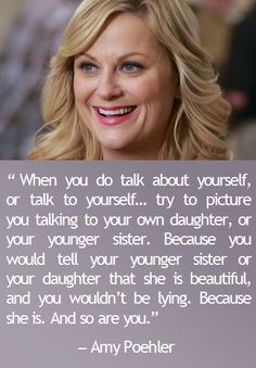 Amy Poehler quote on body image and loving your body. One of the best quotes about body image and feeling confident. Use these self love quotes as self love tips. / self love inspiration. self love affirmations. Self Love Quotes, Quotes To Live By, Love Your Body Quotes, Find Quotes, Quotes Quotes, Qoutes, Amy Poehler Quotes, Body Positive Quotes, Positive Mantras