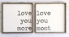 Love You More / Love You Most SET of two ~ Made from quality wood | latex paint | wood stain ~ All signs come ready to hang with wire backing ~ Measurements are