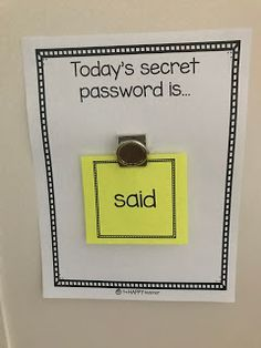 "Create a Sight Word Password of the day. This encourages children to read the sight word multiple times throughout the day. The ""password"" will keep them engaged and interested and help their brain build a connection to the word."