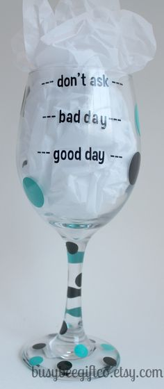 <3 Pin it and win a trip to New York, Barcelona, Berlin, Rome or London. - Good Day, Bay Day, Dont Ask 20 oz Wine Glass - $10.00 - Handmade Crafts by Mi Bella Vinyl