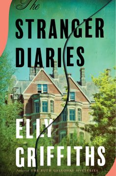 Title : The Stranger Diaries Author : Elly Griffiths Publisher : Houghton Mifflin Harcourt, 2019 Pages : 337 Genre : mystery Obt. Best Mystery Books, Best Mysteries, Mystery Series, Murder Mysteries, Mystery Novels, Cozy Mysteries, Old Diary, Good Books, Books To Read
