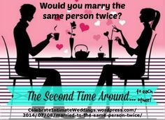 """Brides  Grooms ~ New article, """"The Second Time Around… Married to the Same Person Twice!"""" on my #Weddings Blog (designed not to sell, but to teach!). Something new about Weddings is posted every 4th day! More than 460 FREE Articles! Tell your friends by clicking """"SHARE."""" ~ http://CelebrateIntimateWeddings.wordpress.com/2014/07/08/married-to-the-same-person-twice/  Another Wedding HotSpot:  http://www.CelebrateIntimateWeddings.com"""