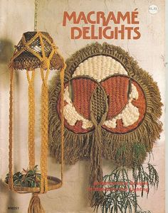 Vintage MACRAME PATTERN Book - Macrame DELIGHTS - Contemporary Designs in Macrame and Lighting - c. 1978 - Projects