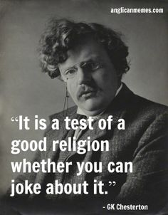 And since we cant joke about Islam or christianity or even judaism without adherents of those 3 religions getting upset with us, then those 3 religions have failed this test!!!