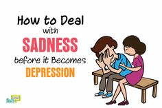 How to Deal with Sadness Before it Becomes Depression