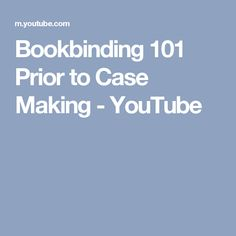 Bookbinding 101 Prior to Case Making - YouTube