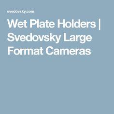 Wet Plate Holders | Svedovsky Large Format Cameras